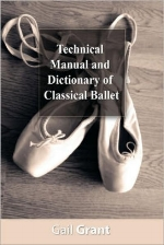 Technical Manual and Dictionary of Classical Ballet   By: Gail Grant