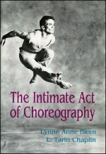 The Intimate Act of Choreography   By: Lynne Anne Blom