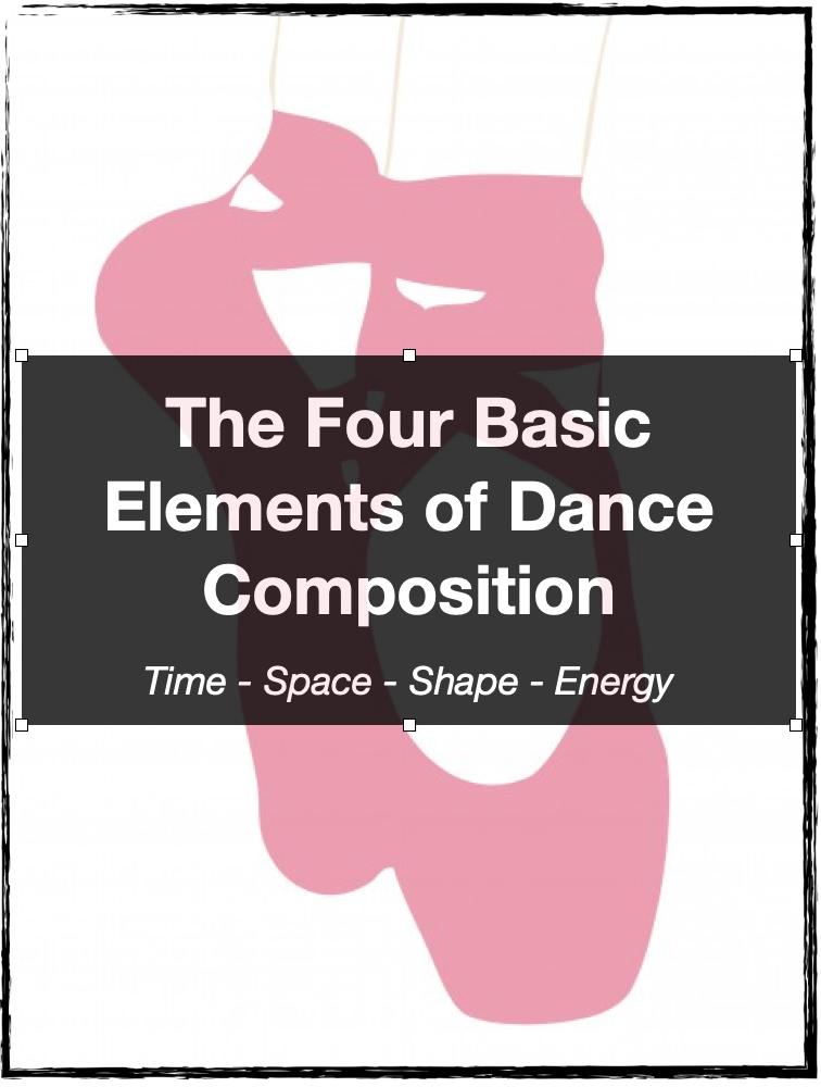 Four Basic Elements of Dance Composition