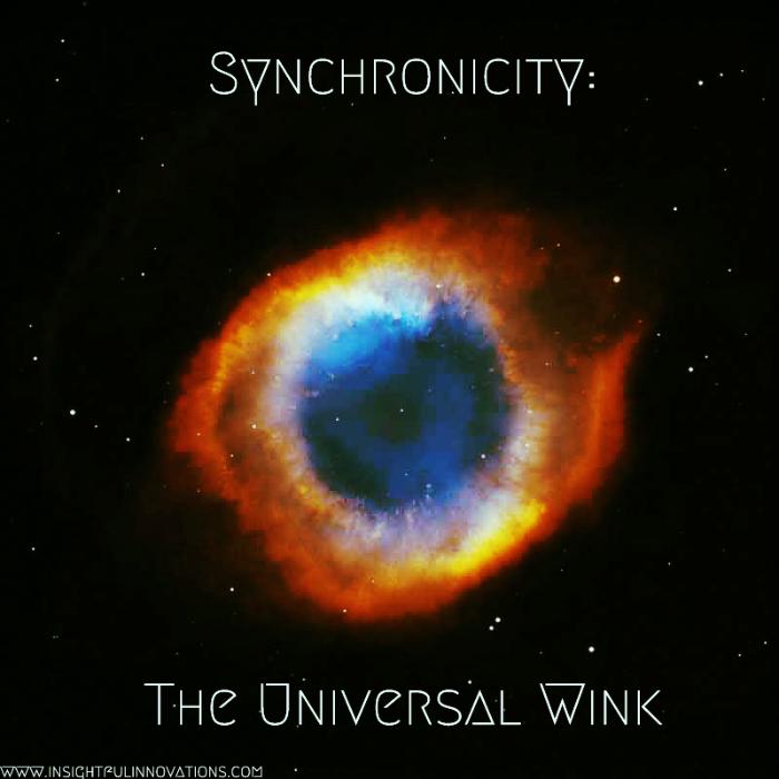 Synchronicity: The Universal Wink — Insightful Innovations