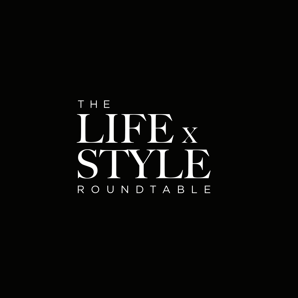 The LIFE x STYLE Roundtable     Creator    The art of conversation is being lost with technology. Before the days of smartphones, emails and laptops, roundtable conversations served as the medium for ideas and thought leadership. The Lifestyle Roundtable seeks to re-establish that art and harness the power of it.