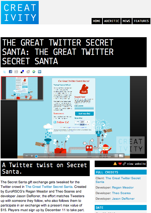 Write up in Creativity  http://creativity-online.com/work/the-great-twitter-secret-santa-the-great-twitter-secret-santa/22013