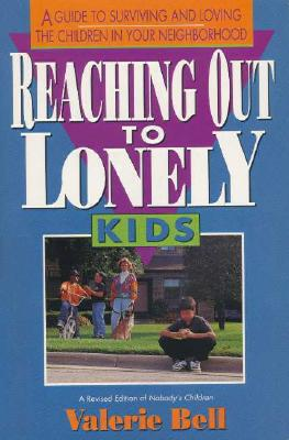 3-Reaching-Out-to-Lonely-Kids-9780310405412.jpg