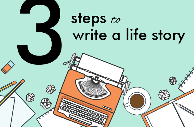 Writing a life story is easier than you think.