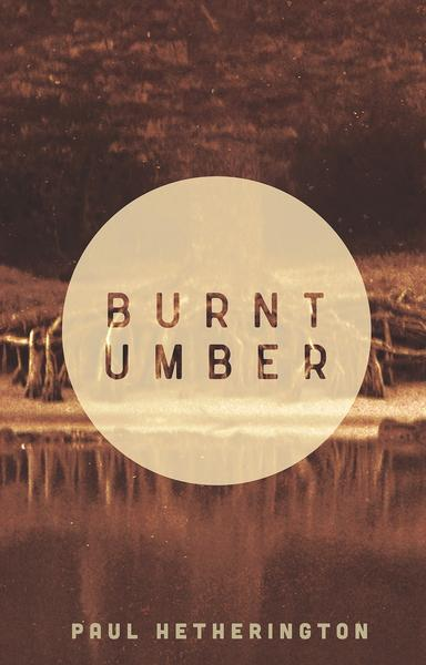 """Burnt Umber"" by Paul Hetherington - on sale now at  UWA Publishing"