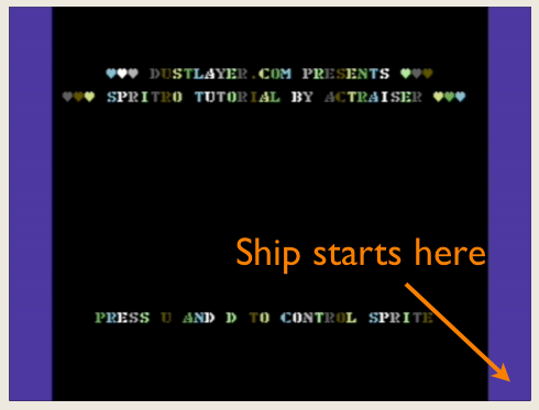 Our Ship starts in the lower left corner of the screen - invisible at Start.