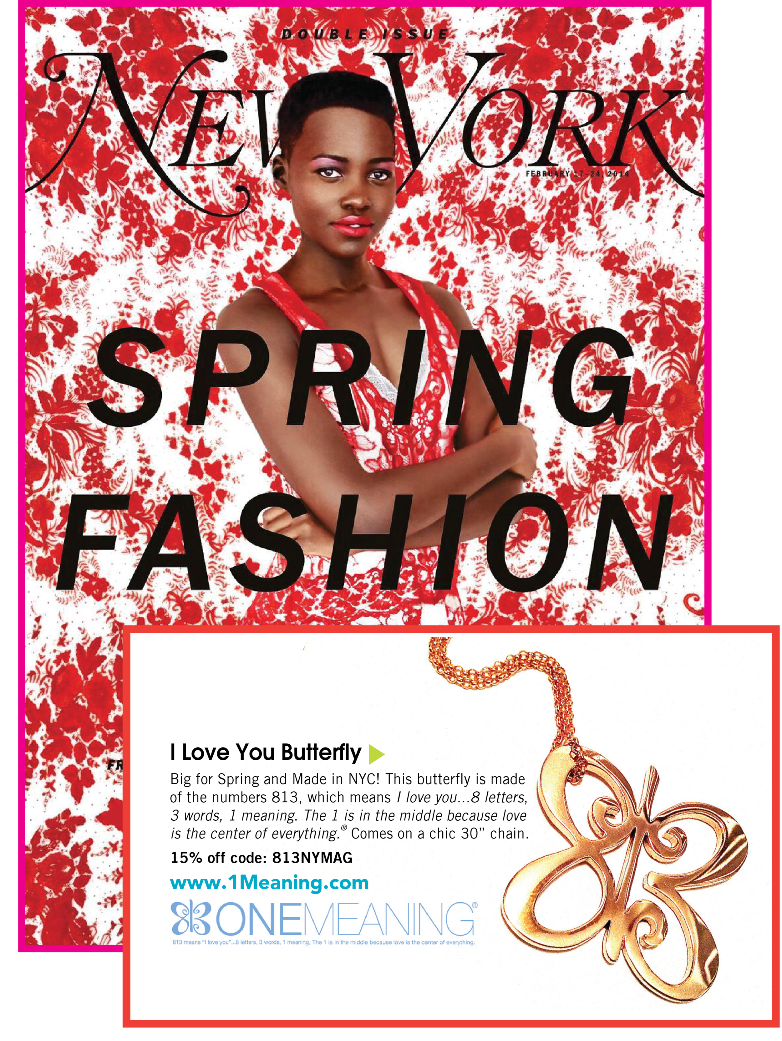 New York Magazine's Spring 2014 Fashion Issue shows our Big Love Butterfly!