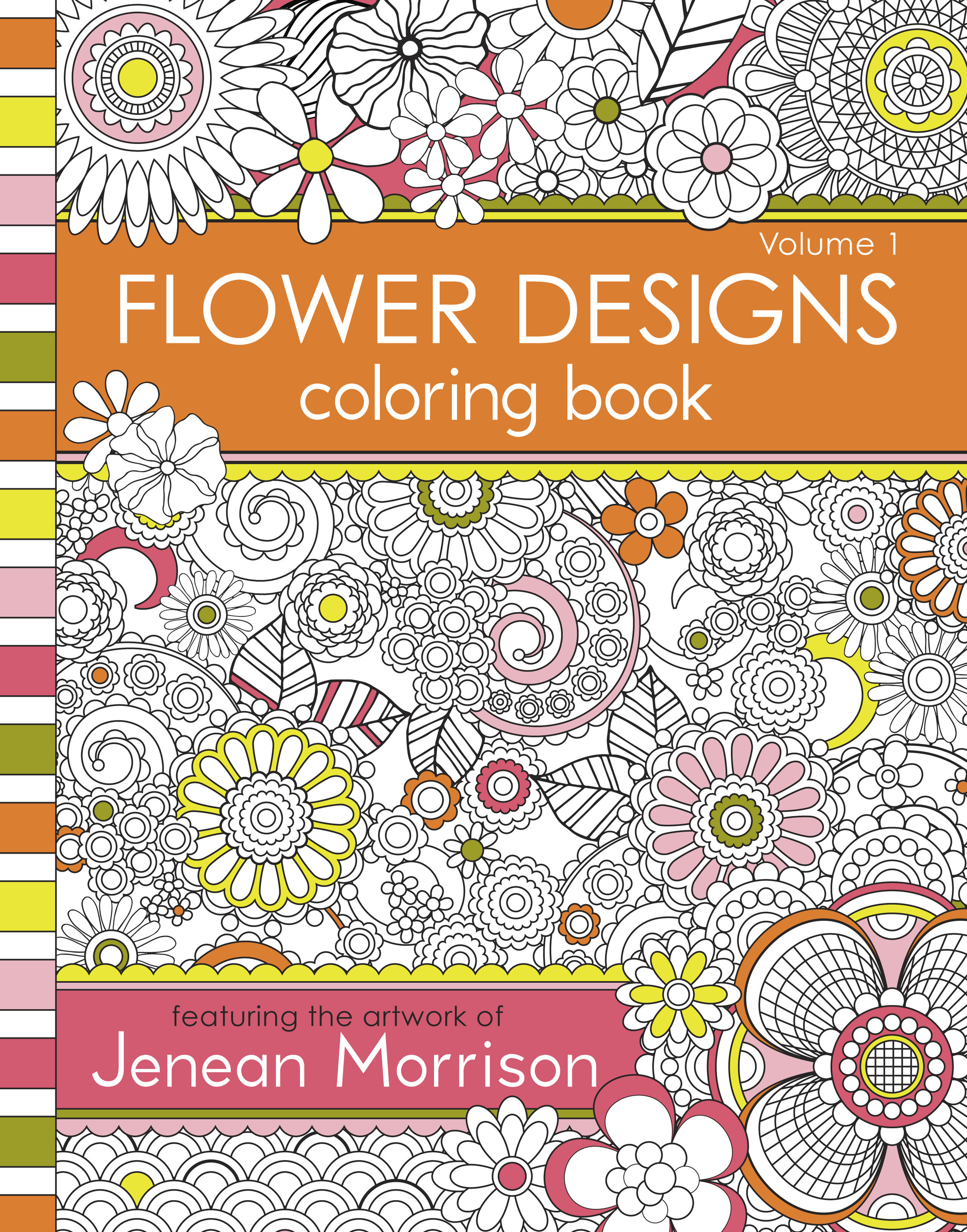 Flower Designs Coloring Book, Volume 1 by Jenean Morrison