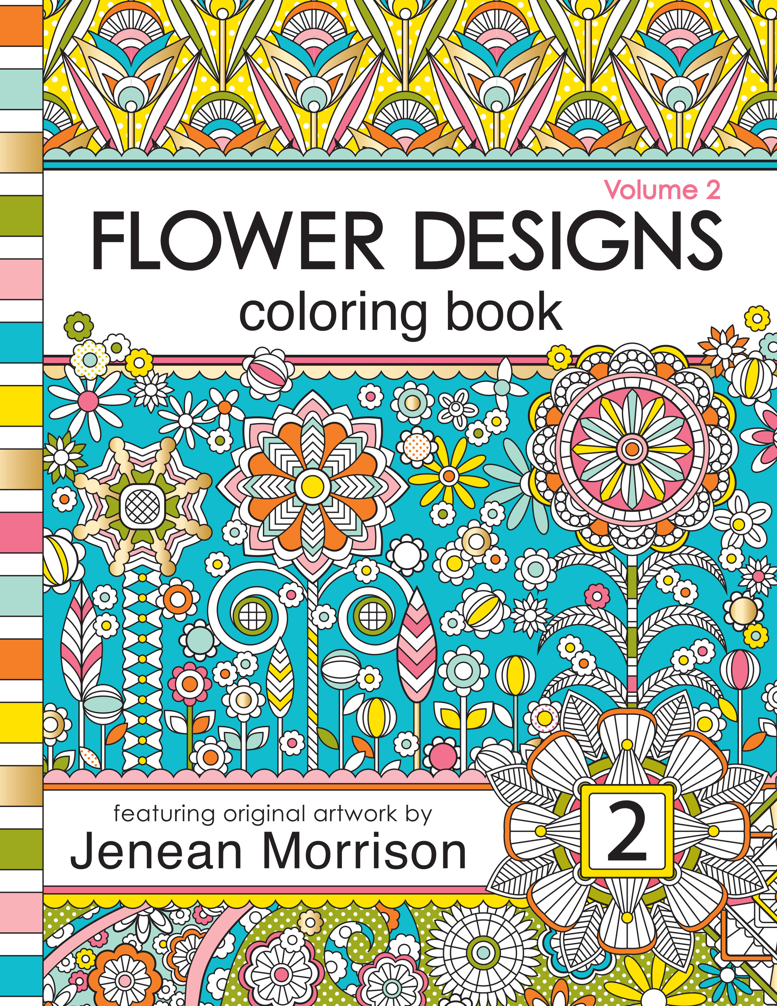 Flower Designs Coloring Book, Volume 2 by Jenean Morrison