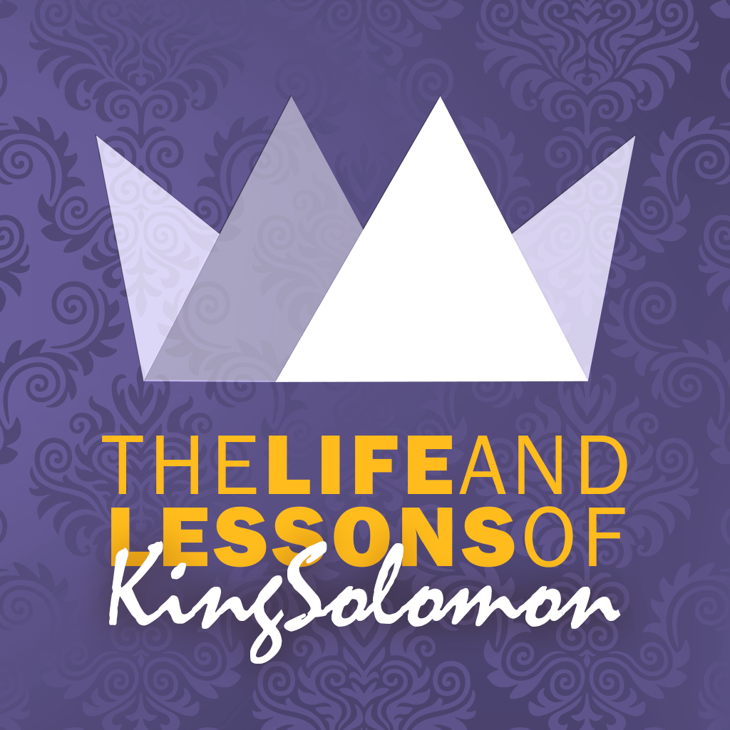 The Life and Lessons of King Solomon
