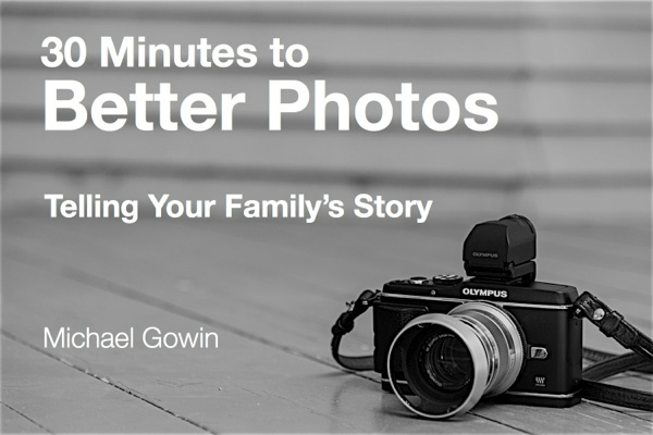 30 Minutes to Better Photos -- a presentation by Michael Gowin, Lincoln, IL