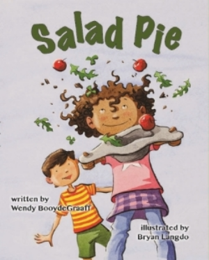 Salad Pie  by Wendy BooydeGraaff, illustrated by Bryan Langdo. Available March 1, 2016.