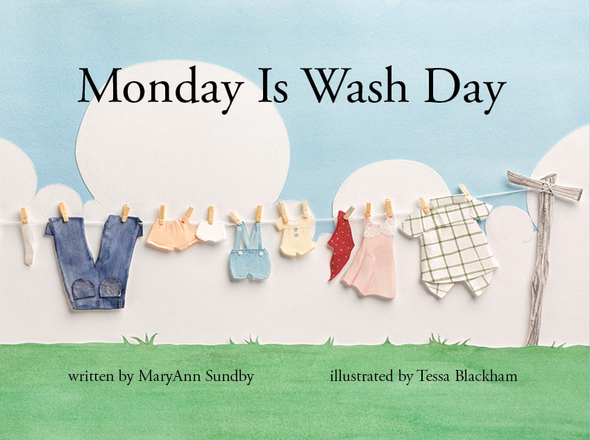 Monday is Wash Day  is available now. Click on the cover for more information.