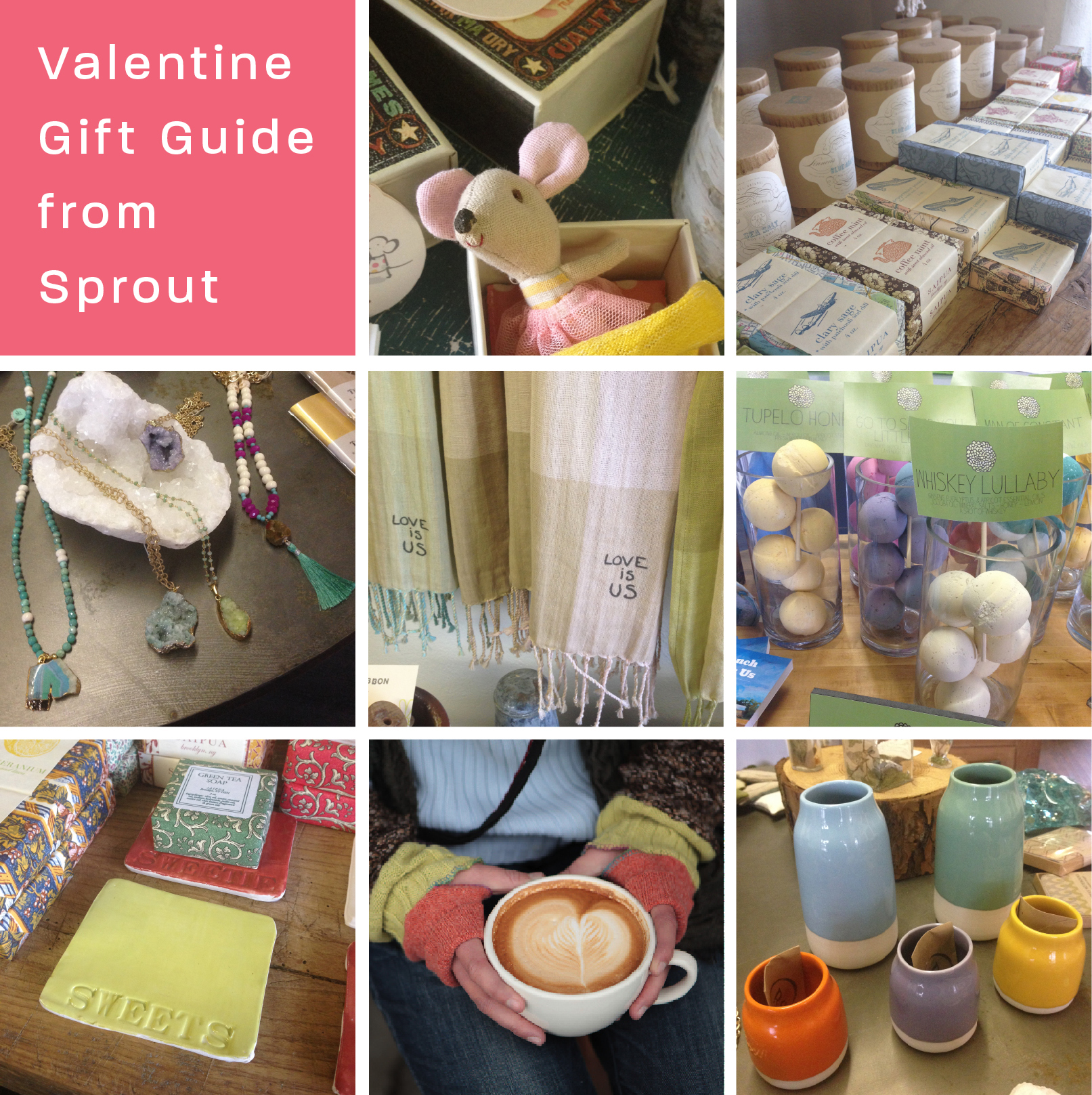 tiny mice by  Maileg  for the littlest Valentine, soaps by  Saipua  and candles by  Linnea's Lights , druzy jewelry by  Gresham ,  French Graffiti  scarves, bath bombs by  Musee , handmade ceramics by  Rhoda , fingerless mitts by  mitta , colorful ceramic vases by  Robert Siegel