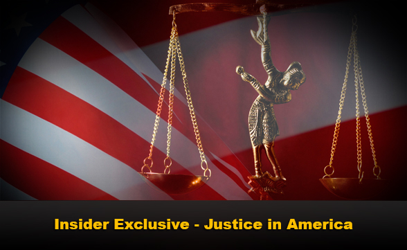 Insider Exclusive - Justice in America