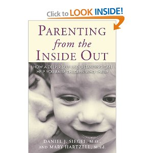 Parenting from the Inside Out by Dan Siegel