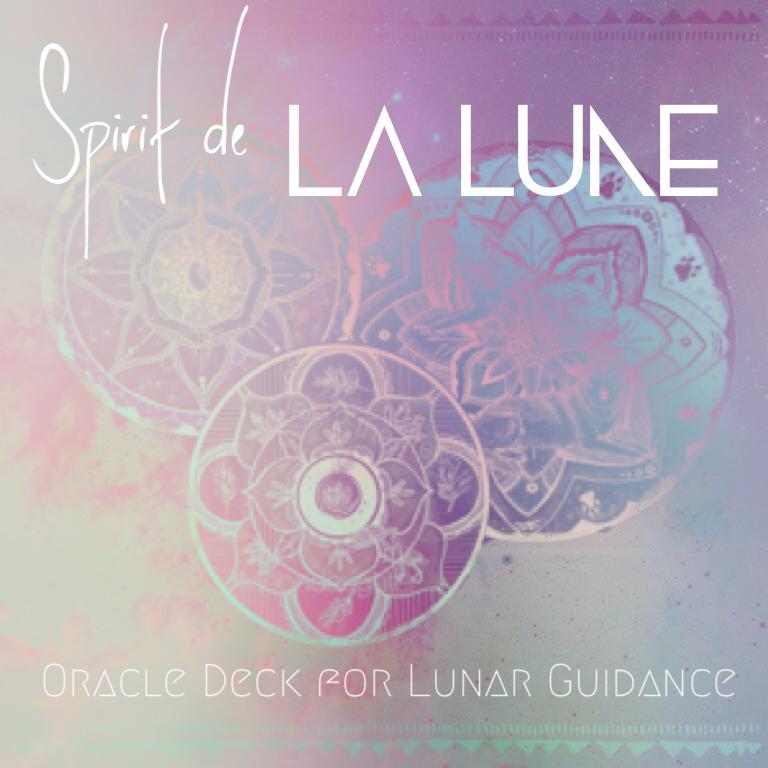 Spirit de la Lune: Oracle deck for Lunar Living & guidance