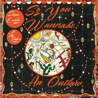 Steve Earle's new album  So You Wanna Be An Outlaw  is available now! It's a fantastic collection of bluesy rock and roll, traditional country rock, and honest Americana. One of the best of the year!