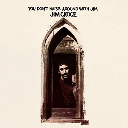JP_TOP10_JIM_CROCE_You Dont Mess    Around With Jim.jpg
