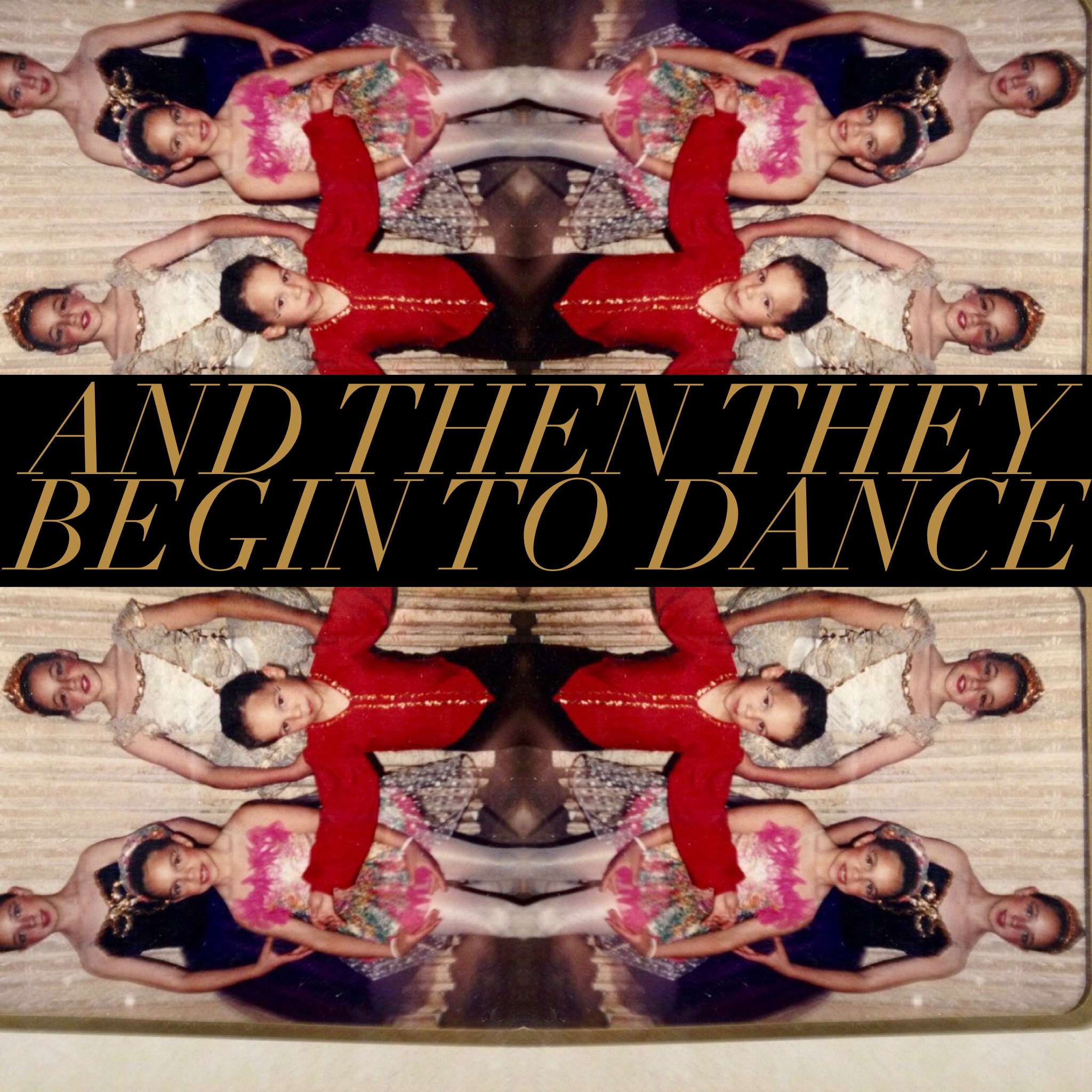 And Then They Begin To Dance  May 2019