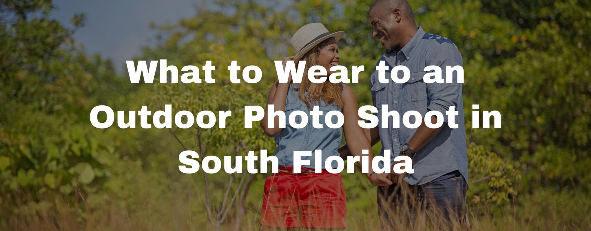 What to Wear to an Outdoor Photo Shoot in South Florida