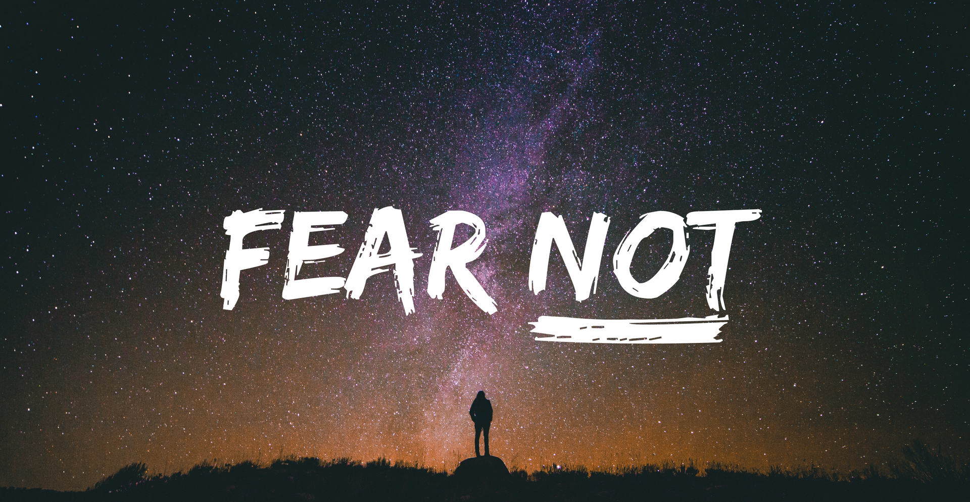 Copy of Fear Not.png