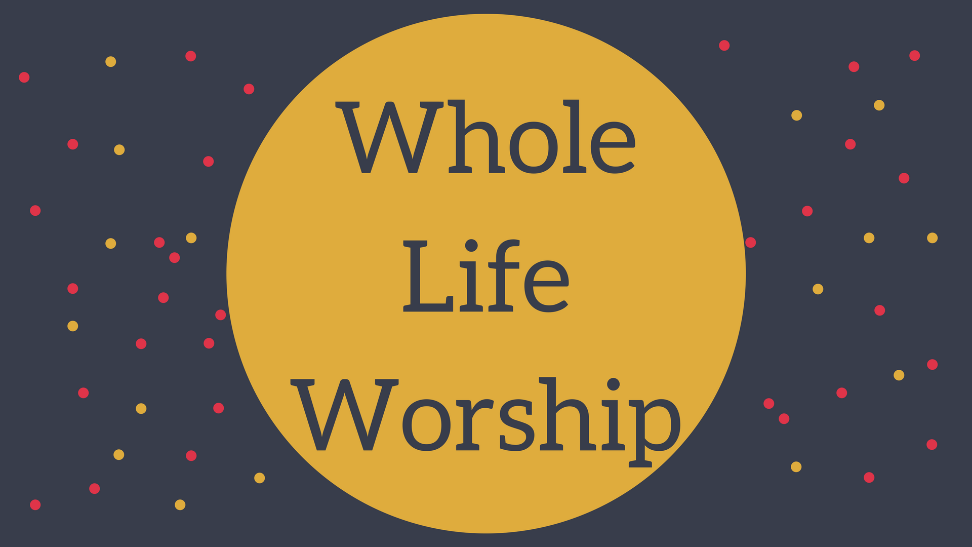 Whole Life Worship Web Banner.png