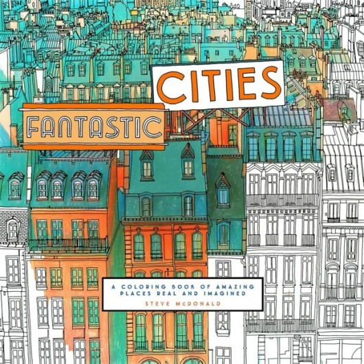 552d4518e58ecebf540001e5_fantastic-cities-a-coloring-book-of-real-and-imagined-cities-from-around-the-world_0522923c3-530x530.jpg