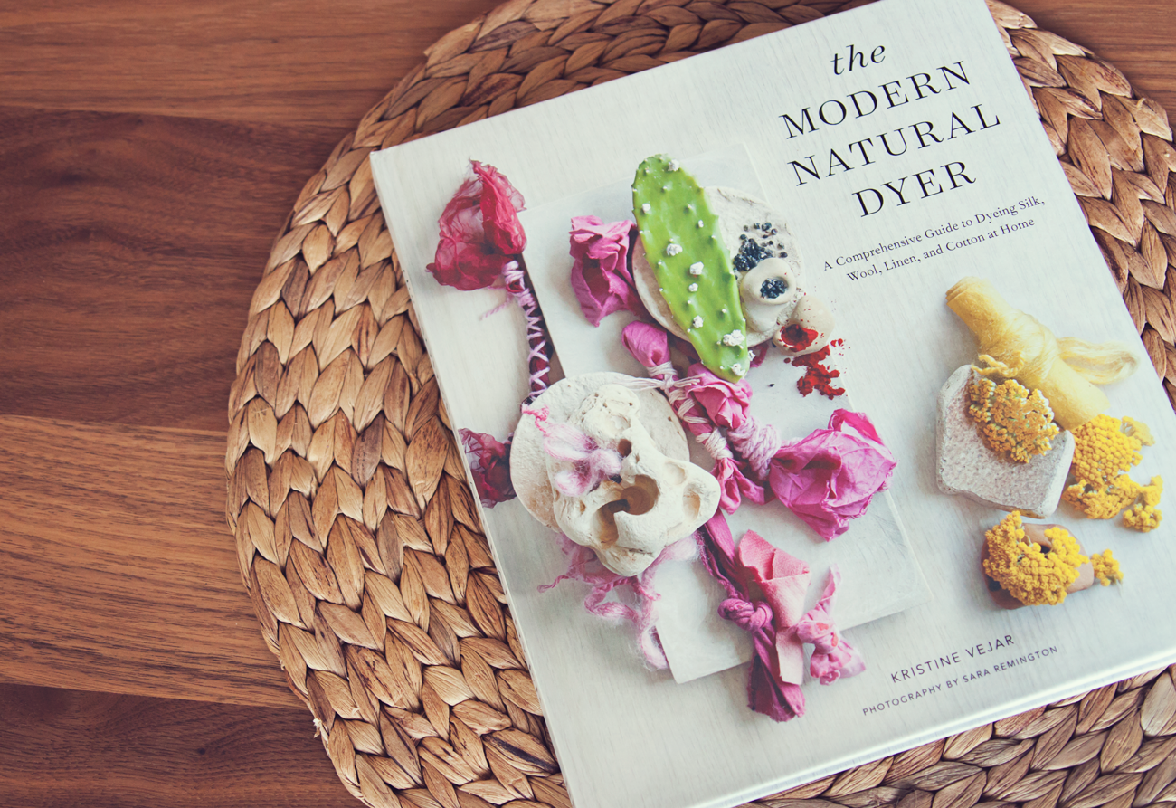 The Modern Natural Dyer by Kristine Vejar, published by STC Craft / An imprint of Abrams.