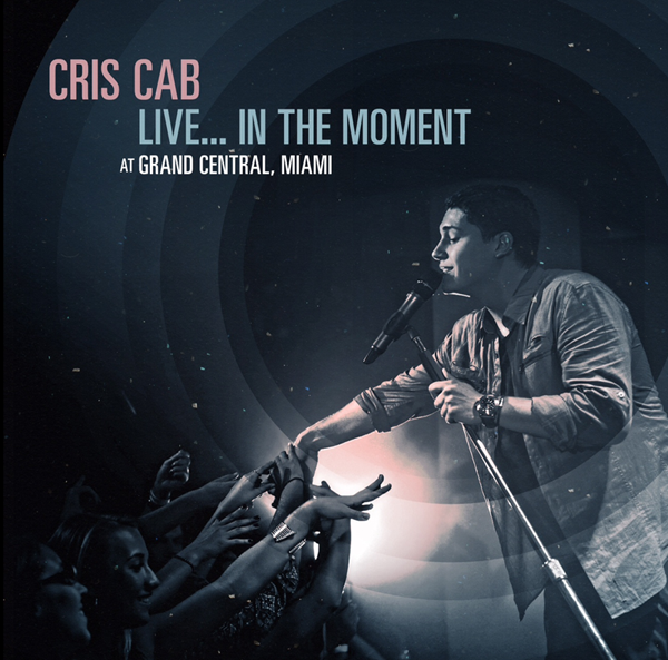 "Cris Cab - ""Live...In The Moment"" CD - Front"