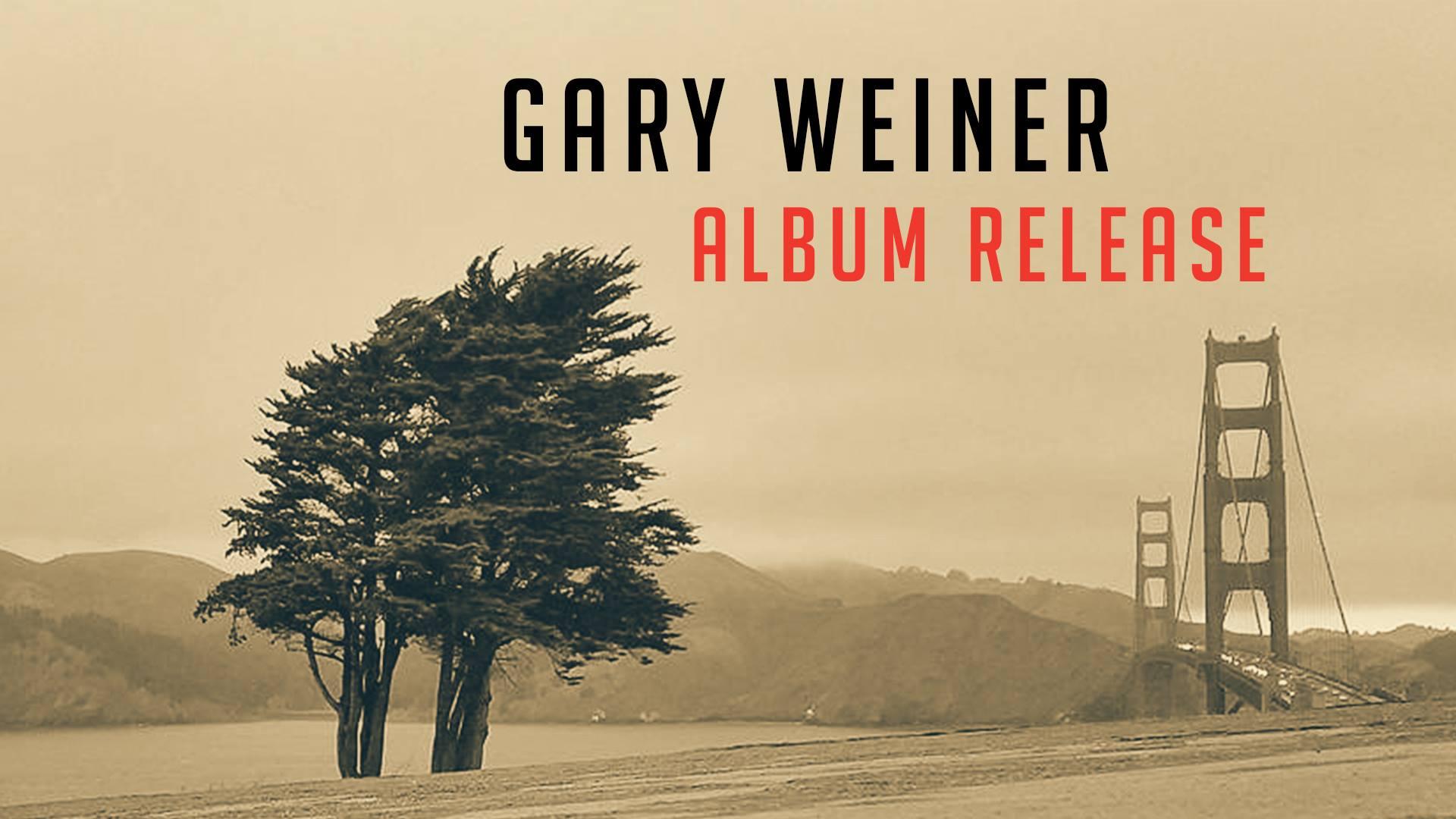 Gary-Weiner-Album-Release.jpg