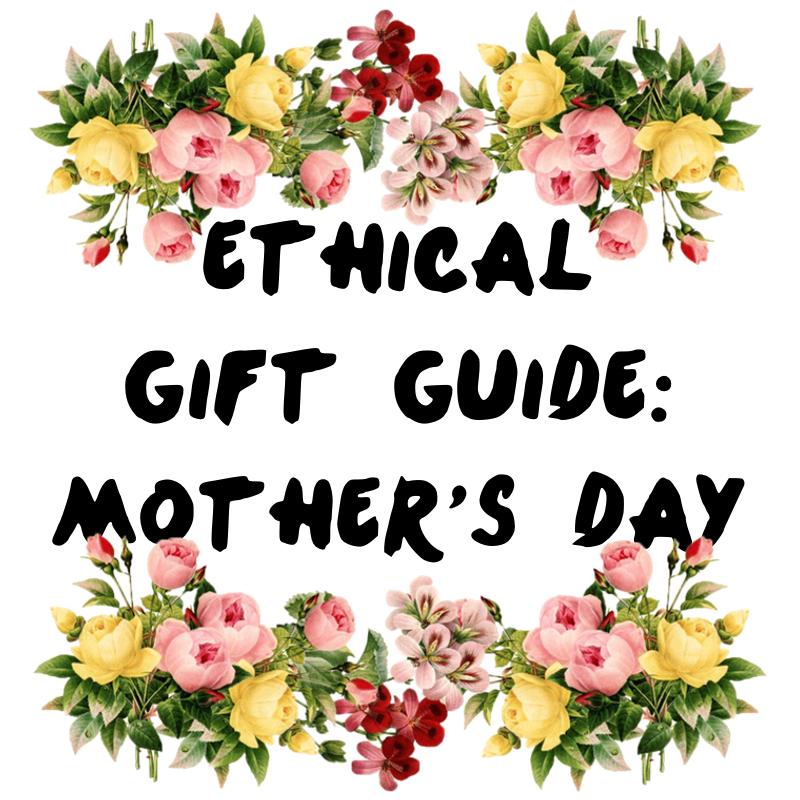 Ethical Gift Guide: Mother's Day | thenotepasser.com
