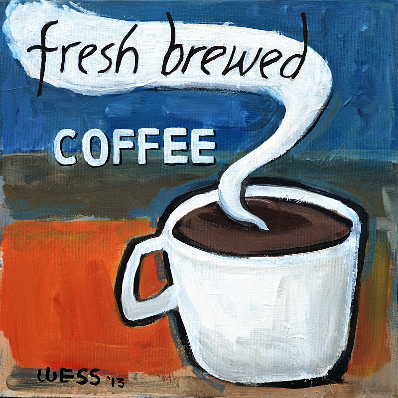 "Fresh Brewed,  20x20"", $250"