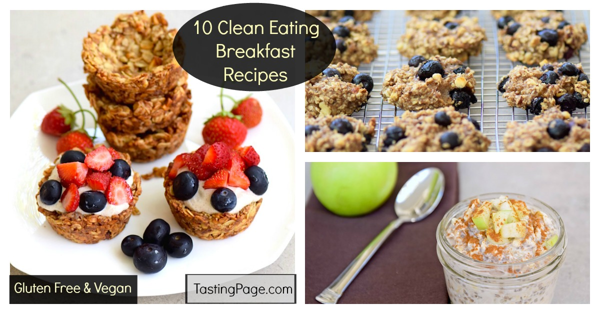 Clean Eating, Whole Food Breakfast Recipes - vegan and gluten free   TastingPage.com