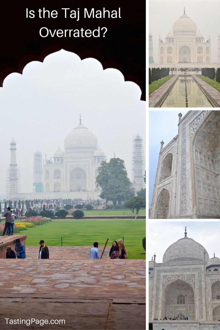 Is the Taj Mahal Overrated? | TastingPage.com
