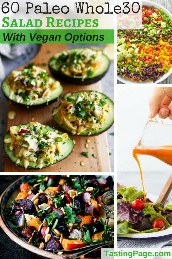 Here are 60 Paleo Whole30 salad recipes with dozens of vegan options. All of the recipes are gluten free, dairy free, grain free, and free from processed ingredients and refined sugar | TastingPage.com #paleo #whole30 #salad #paleorecipes #paleodiet #salads