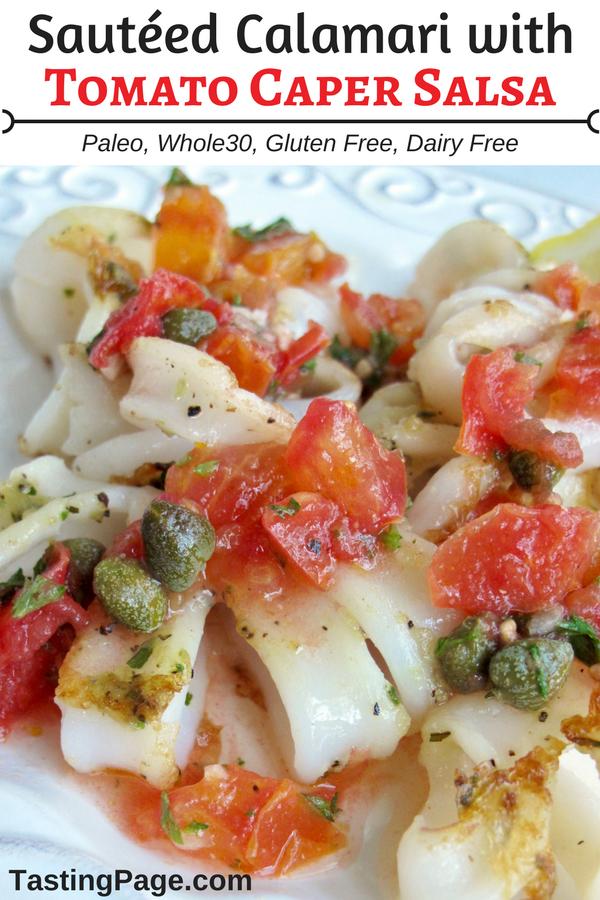 Sauteed Calamari withTomato Caper Salsa - paleo and Whole30 friendly, gluten free, dairy free   TastingPage.com #calamari #seafood #healthyrecipe #sesafoodrecipe #glutenfree #dairyfree #paleo