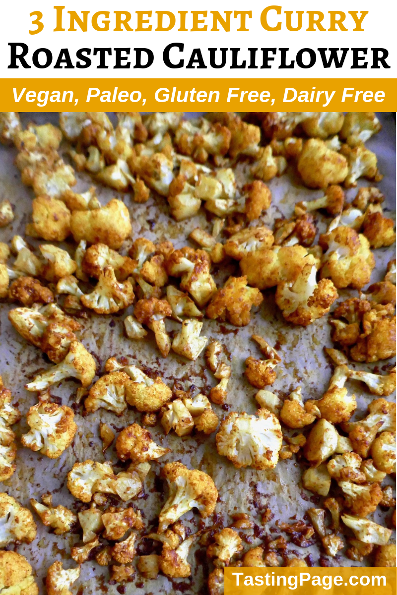 Three ingredient curry roasted cauliflower - an easy weekday side dish to add to any meal | TastingPage.com #cauliflower #whole30 #healthyrecipe #vegetable #sidedish #paleo