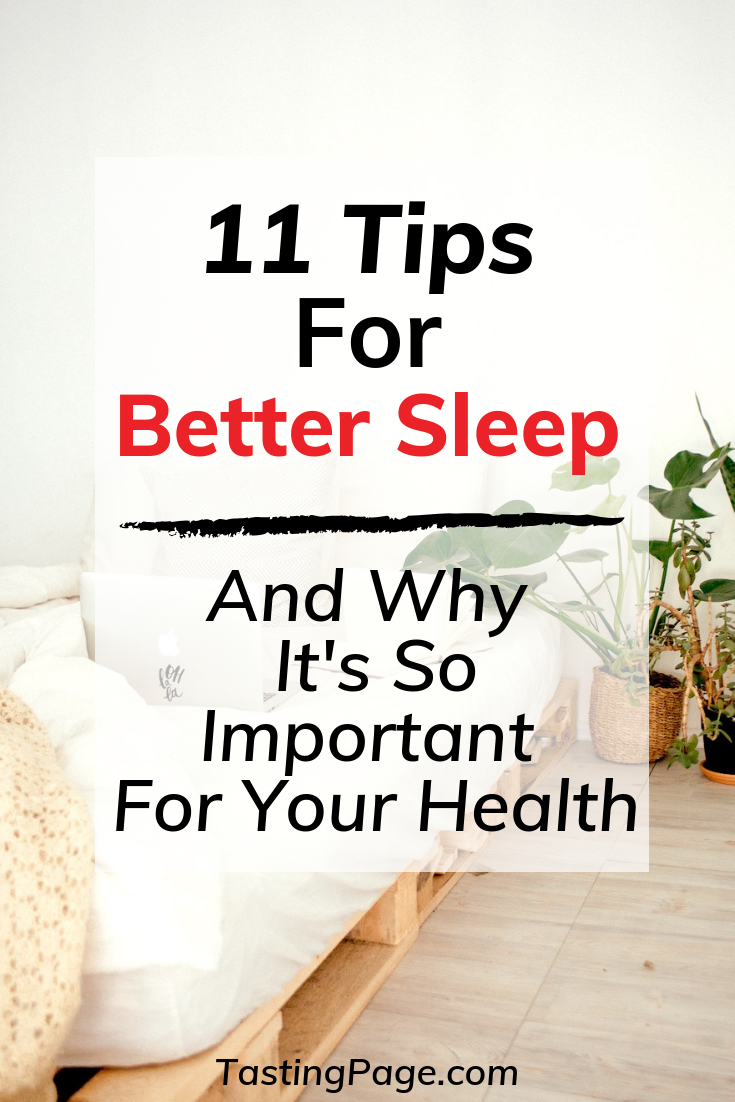 11 Tips for Better Sleep and why it's so important for your health | TastingPage.com #sleep #health #wellness #selfcare #rest #relaxation #healthtips