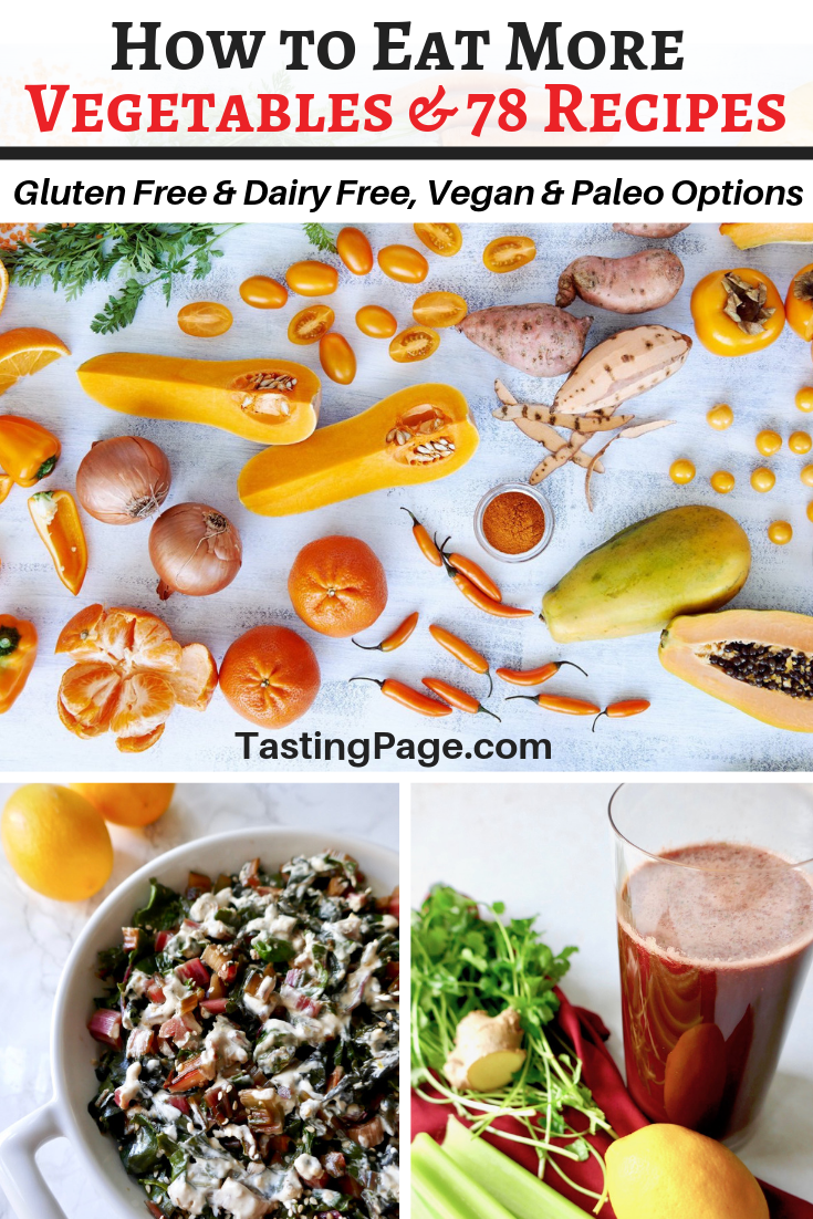 How to eat more vegetables and 78 healthy vegetable recipes | TastingPage.com #vegetable #healthyvegetables #glutenfree #dairyfree #vegetablerecipe