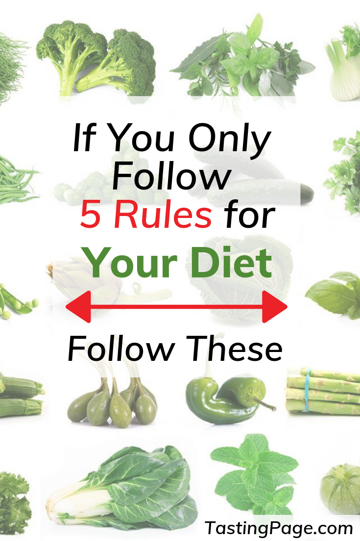 If you only follow 5 rules for your diet, follow these | TastingPage.com #diet #healthyeating #healthyfood #healthy #cleaneating #eatclean