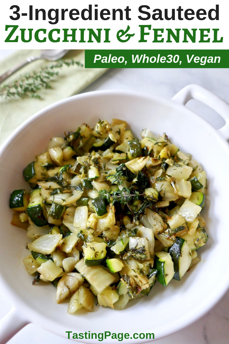 Add some new flavor to your summer vegetables with this 3-ingredient sauteed zucchini and fennel recipe. It's vegan, paleo, and Whole30 friendly | TastingPage.com #zucchini #squash #summersquash #vegan #veganrecipe #easyrecipe #paleo #paleodiet #whole30 #fennel #thyme