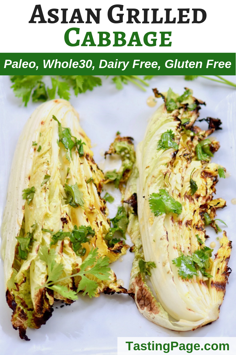 Grilled Cabbage with Asian Lime Dressing | TastingPage.com #cabbage #BBQ #paleorecipe #paleo #paleodiet #whole30 #glutenfree #dairyfree #vegetable