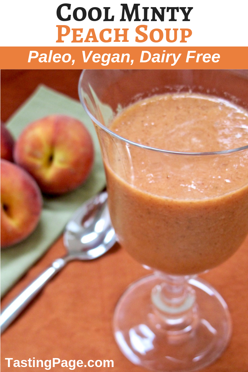 Dairy free cool minty peach soup | TastingPage.com #peach #peaches #soup #coldsoup #paleo #vegan #dairyfree