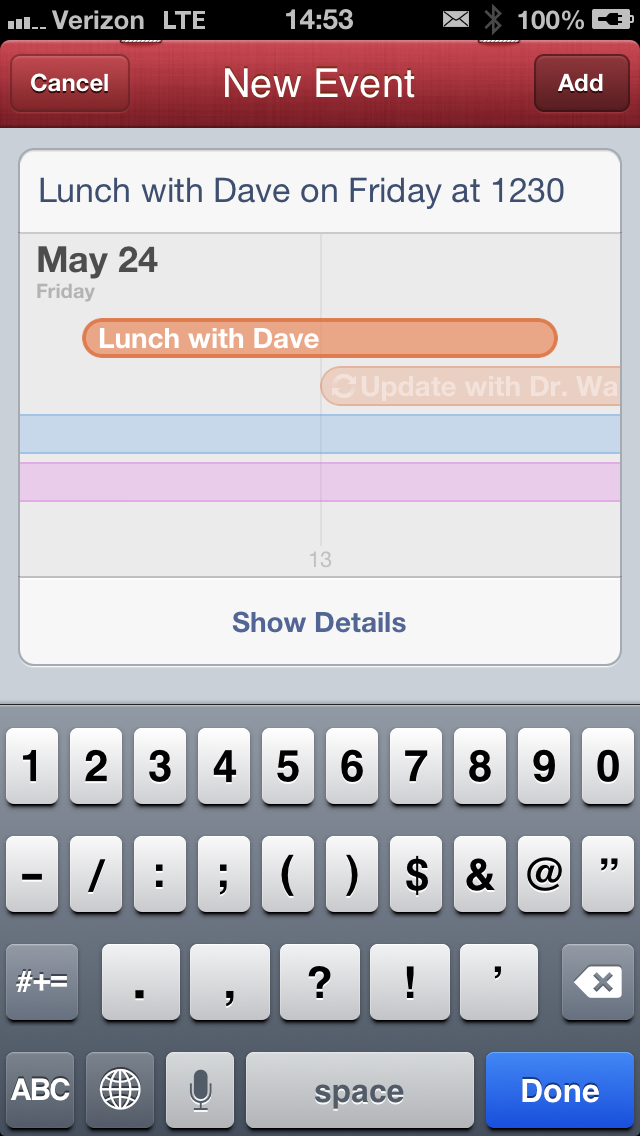 Fantastical's big feature is natural language engine. The app is smart enough to take what you said or typed and make the event. as you type the day, time or location the event is modified.
