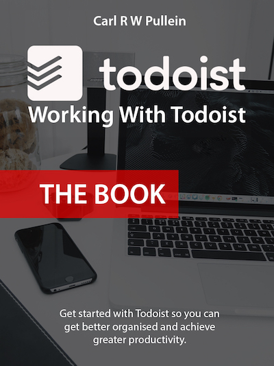 Working With Todoist — Carl Pullein