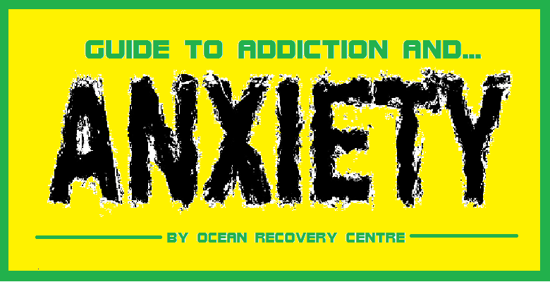 Here's a  useful guide  explaining the link between addiction and anxiety
