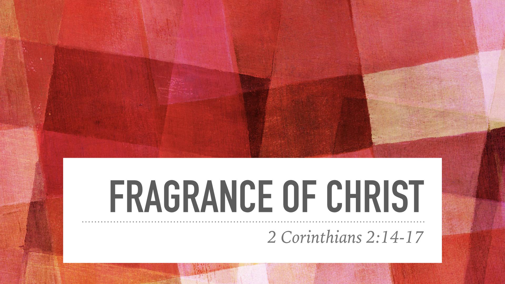 Fragrance of Christ.001.jpeg