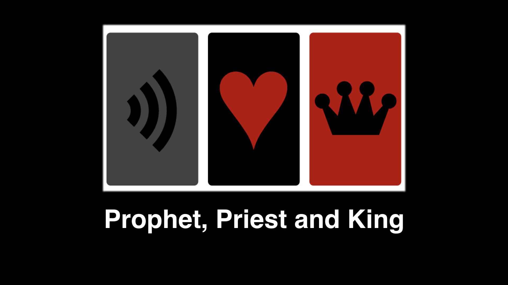 Prophet Priest & King.001.jpeg