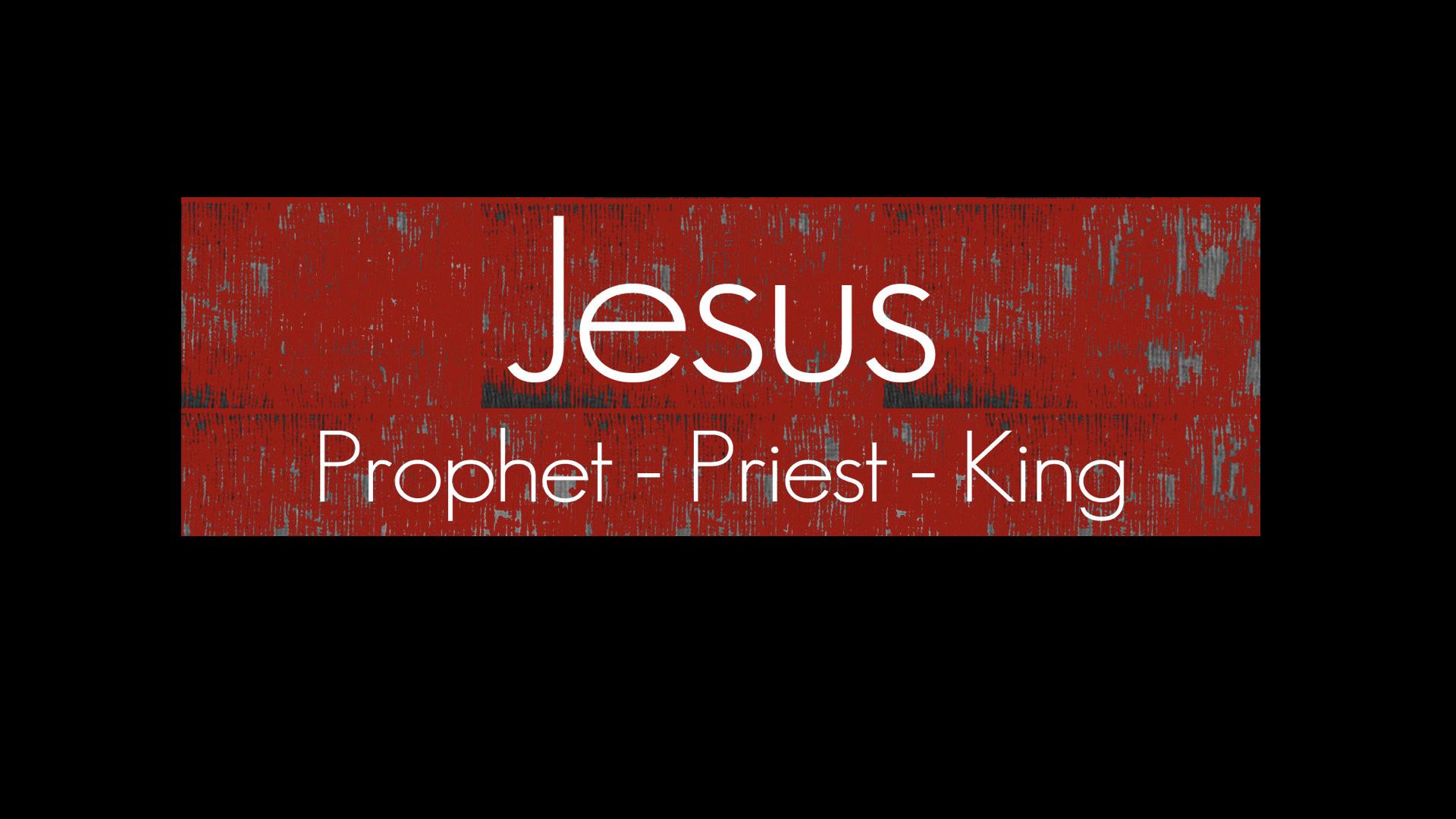 Prophet Priest & King.008.jpeg